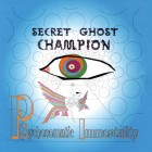 Secret Ghost Champion – Psychosomatic Immortality